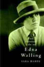 Unusual Life of Edna Walling by Sara Hardy
