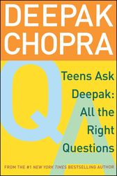 Teens Ask Deepak by Deepak Chopra