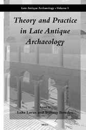 Theory and practice in late antique archaeology by L. Lavan