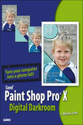 Corel Paint Shop Pro X Digital Darkroom by T. Michael Clark
