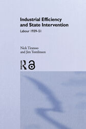 Industrial Efficiency and State Intervention by Dr Nick Tiratsoo