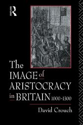 The Image of Aristocracy by David Crouch