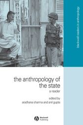 The Anthropology of the State by Aradhana Sharma