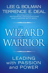The Wizard and the Warrior by Lee G. Bolman