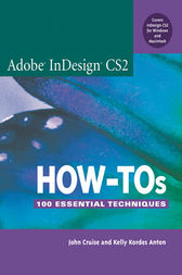 Adobe InDesign CS2 How-Tos by John Cruise
