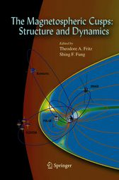 The Magnetospheric Cusps: Structure and Dynamics by Theodore A. Fritz