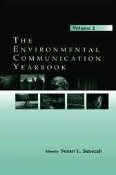 The Environmental Communication Yearbook by Susan L. Senecah