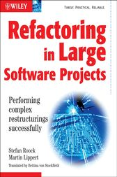 Refactoring in Large Software Projects by Martin Lippert