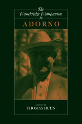 The Cambridge Companion to Adorno by Tom Huhn