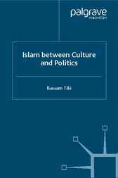 Islam Between Culture and Politics by Bassam Tibi