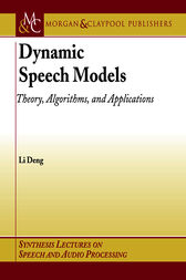 Dynamic Speech Models by Li Deng