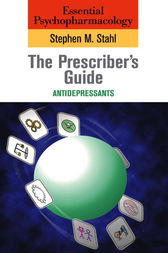 Essential Psychopharmacology: the Prescriber's Guide by Stephen M. Stahl