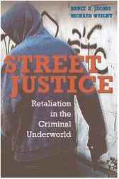 Street Justice by Bruce A. Jacobs