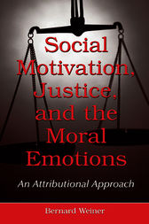 Social Motivation, Justice, and the Moral Emotions by Bernard Weiner