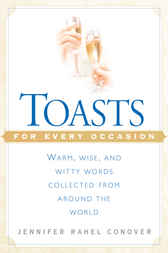 Toasts for Every Occasion by Jennifer Rahel Conover