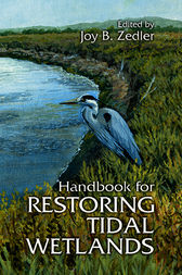 Handbook for Restoring Tidal Wetlands by Joy B. Zedler