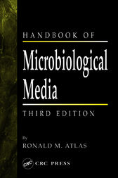 Handbook of Microbiological Media, Third Edition by Ronald M. Atlas