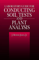 Laboratory Guide for Conducting Soil Tests and Plant Analysis by Jr. Jones