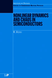 Nonlinear Dynamics and Chaos in Semiconductors by K Aoki