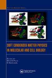 Soft Condensed Matter Physics in Molecular and Cell Biology by W.C.K. Poon