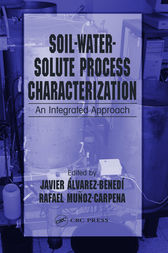 Soil-Water-Solute Process Characterization by Javier Alvarez-Benedi