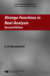 Strange Functions in Real Analysis, Second Edition by A.B. Kharazishvili