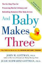 And Baby Makes Three by John Phd Gottman