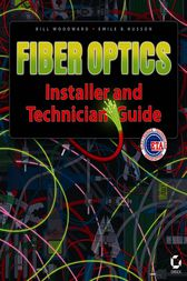 Fiber Optics Installer and Technician Guide by Bill Woodward