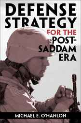 Defense Strategy for the Post-Saddam Era by Michael E. O'Hanlon