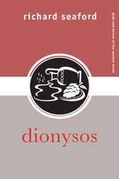 Dionysos by Richard Seaford