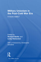 Military Unionism In The Post-Cold War Era by Richard Bartle