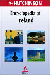 The Hutchinson Encyclopedia of Ireland by Helicon Publishing