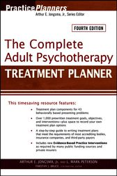 The Complete Adult Psychotherapy Treatment Planner by Arthur E. Jongsma