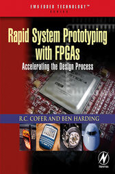 Rapid System Prototyping with FPGAs by RC Cofer