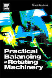 Practical Balancing of Rotating Machinery by Derek Norfield