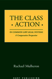The Class Action in Common Law Legal Systems by Rachael Mulheron