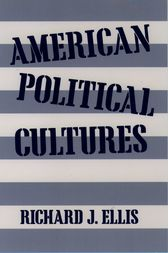 American Political Cultures by Richard J. Ellis