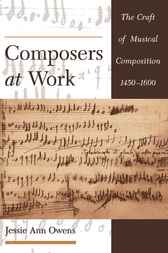 Composers at Work by Jessie Ann Owens