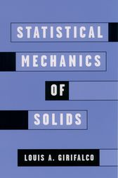 Statistical Mechanics of Solids by Louis A. Girifalco