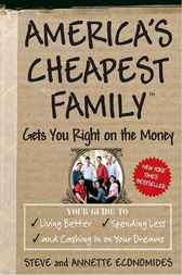 America's Cheapest Family Gets You Right on the Money by Steve Economides