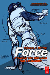Force: Dynamic Life Drawing for Animators by Mike Mattesi