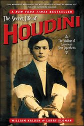 The Secret Life of Houdini by William Kalush