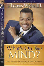 What's On Your Mind? by Thomas III Weeks