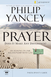 Prayer Participant's Guide by Philip Yancey
