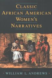 Classic African American Women's Narratives by William L. Andrews