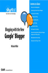 Blogging with the New Google Blogger (Digital Short Cut) by Michael Miller