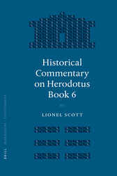 Historical Commentary on Herodotus Book 6 by Lionel Scott