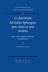 La dcrtale Ad Gallos Episcopos: son texte et son auteur