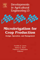 Microirrigation for Crop Production by Freddie R. Lamm