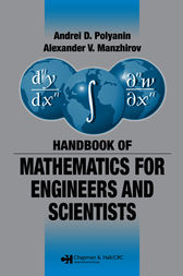 Handbook of Mathematics for Engineers and Scientists by Andrei D. Polyanin